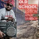 ARTHUR DAVIDSON - OLD SCHOOL SESSION (NOVEMBER 2016)