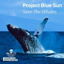 Project Blue Sun  - Save The Whales  (Original mix)