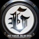 Karuva - Big Fat Bass (Original Mix)