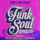Shade k  &  BBK  &  Dmoney  - Funk Soul