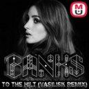 Banks - To The Hilt (Vasilisk Remix)