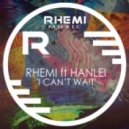 Rhemi feat. Hanlei - I Can't Wait