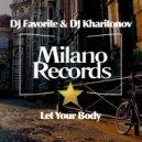DJ Favorite & DJ Kharitonov - Let Your Body (Original Mix)