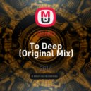 DANIO - To Deep (Original Mix)