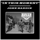 John Hardin - In This Moment (Feel It Mix)