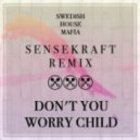Swedish House Mafia - Dont You Worry Child (Sensekraft Booty)