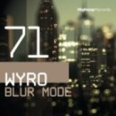 Wyro - Blur Mode (Original Mix)
