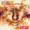 Heaven's Cry - Phunk (Stimulator Extended Mix)