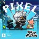 Tokyo Machine - Pixel (Original mix)