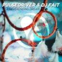 DJ Fait & Pulsedriver - A Neverending Dream (Club Mix)