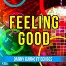 Danny Darko feat. Eckoes - Feeling Good  (Original Mix)