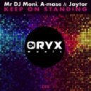 Mr DJ Moni, A Mase, Jaytor - Keep On Standing (Original Mix)