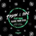 Taspin & Diaz (RU) feat. Nami - Сlose Your Eyes