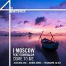 J Moscow feat. Esmeralda - Come To Me (FrankStar 4Q Mix)