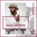 Paris Cesvette feat. C Robert Walker - If You Love Me (Radio Mix)