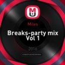 Miles - Breaks-party mix Vol 1