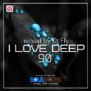Dj Fly  - I Love Deep Part 90 (Stop The Time)