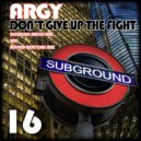 Argy - Don't Give Up The Fight (Smoke Remix)