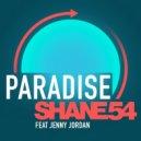Shane 54 Ft. Jenny Jordan - Paradise (M.I.K.E. Push Transcendental Remix)