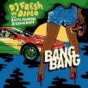 DJ Fresh vs. Diplo feat. Craig David, Selah Sue, R. City - Bang Bang  (Original mix)