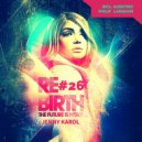 Jenny Karol - ReBirth.The Future is Now! incl.Philip Langham Guest Mix (#26)