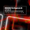 Lili B, Rendez Vu - Lift Me Up (Original Mix)