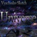 Vyacheslav Sketch  - Universe