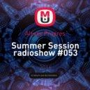Alexey Progres - Summer Session radioshow #053
