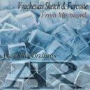 Vyacheslav Sketch & Farcoste   - From Murmansk