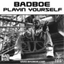 BadboE - Playin Yourself (Directors Cut)