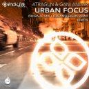 Atragun & Gani Anuar & Dreamseekers - Urban Focus (Dreamseekers Remix)