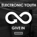 Electronic Youth - Give In