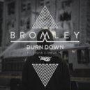 Bromley feat. Grove x Dread MC - Burn Down (Original Mix)