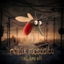 Neelix - Mosquito (Well Done Edit)