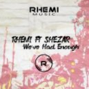 Rhemi feat. ShezAr - We've Had Enough