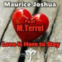 Maurice Joshua feat. M.Terrel - Love Is Here To Stay (Maurice Joshua Reprise)