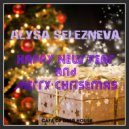 Alysa Selezneva - Happy New Year & Merry Christmas