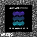 Michael Woods - It Is What It Is (Extended Mix)