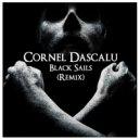 Cornel Dascalu  - Black Sails (Remix)