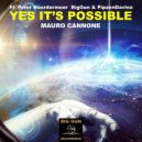 Mauro Cannone - Yes It\'s Possible (Ft  Peter Noordermeer  BigGun & PipaenDavina) (Original mix)