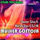 Doctor Silva & DJ HK & Mario Rios - Mulher Gostosa (Club Version)