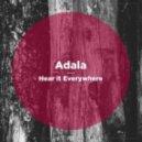 Adala feat. LaVoyce - Hear It Everywhere (Original Mix)