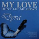 Dyva - My Love (Don't Let Me Down) (P.R. Mix)