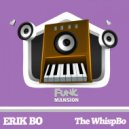 Erik Bo - The Whispbo (Original Mix)