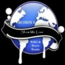 Robin S - Show Me Love (WillG & Beave Remix)