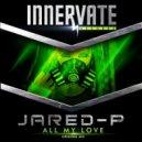 Jared P - All My Love