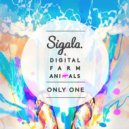 Sigala & Digital Farm Animals - Only One (Brookes Brothers Remix)