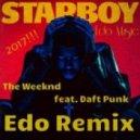 The Weeknd feat. Daft Punk - Starboy (Edo Remix)
