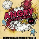 Dimta - ANGRY DIMTA'S HOUSE vol.7 (Compiled and Mixed by Dimta)