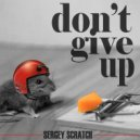 Sergey Scratch - Don't Give Up (Dub Mix)